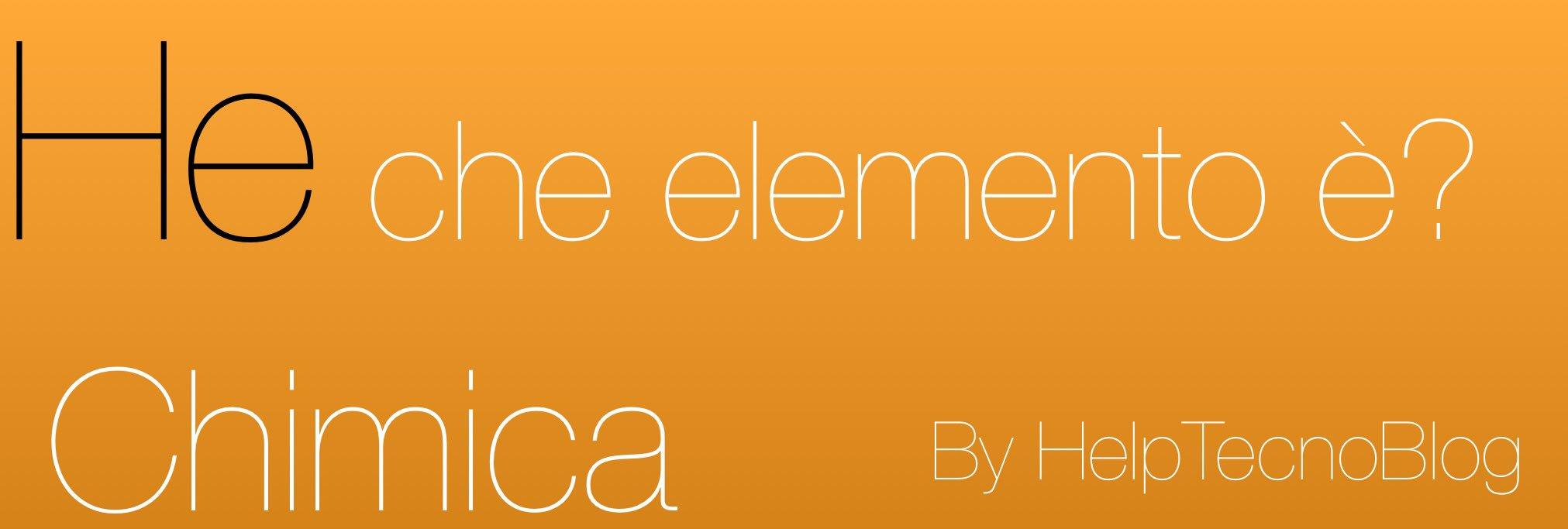He che elemento è in chimica?