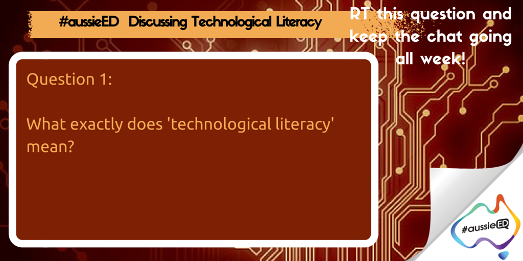 Q1 #aussieED - What exactly does 'Technological Literacy' mean? https://t.co/sjiSyF4jfD