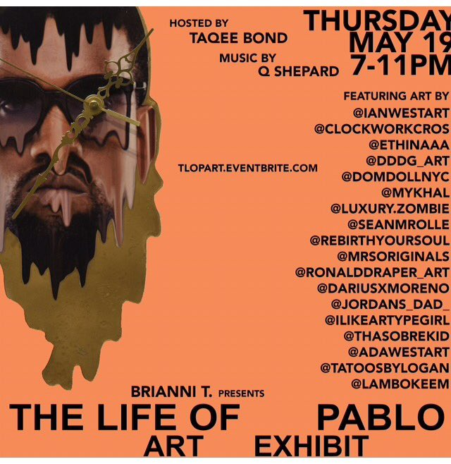 @BrianniT presents The Life of Pablo Art Exhibit https://t.co/x6MOvaZQcj Thursday May 19th 7-11PM Feat Yours Truly! https://t.co/7lA9gqnplZ