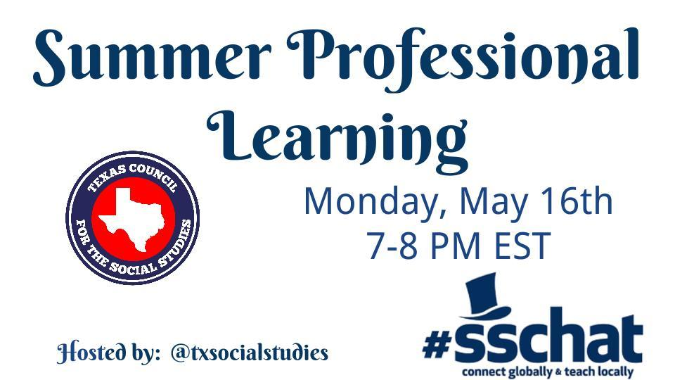Join #sschat Tonight from 7-8 PM EST as we discuss Summer Professional Learning  @TxSocialStudies https://t.co/JVk2AAimC9