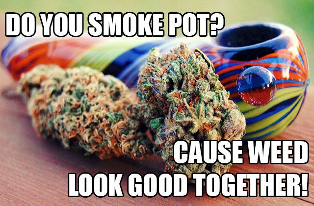 10 Hilarious Pick-Up Lines for Stoners