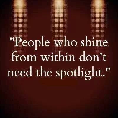 People who shine from within don't need the spotlight.  #quote https://t.co/r3tCAlkTKL
