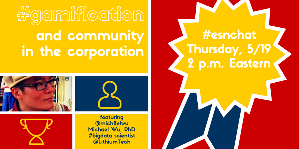 On today's #ESNchat we're discussing #Gamification & Community in the Corporation with special guest @mich8elwu https://t.co/u1qwTSd9Pz