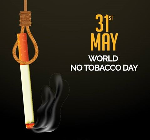 WORLD NO TOBACCO DAY - 31 MAY
