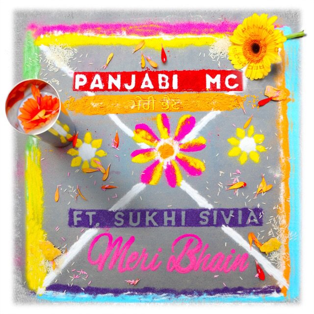 Panjabi MC's new single 'Meri Bhain' out now.