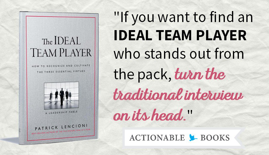 """Turn the traditional interview on its head"" @patricklencioni The Ideal Team Player #summary https://t.co/TQkWRSjrPR https://t.co/YRgN6eusVl"