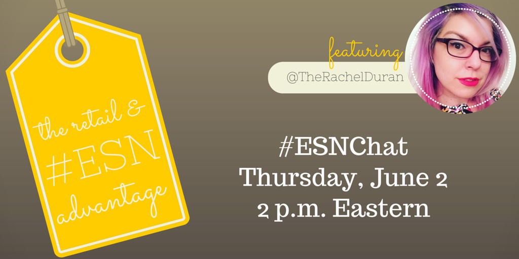 On today's #ESNchat we're discussing The #Retail & #ESN Advantage with guest @TheRachelDuran https://t.co/EHU9MRIvT9