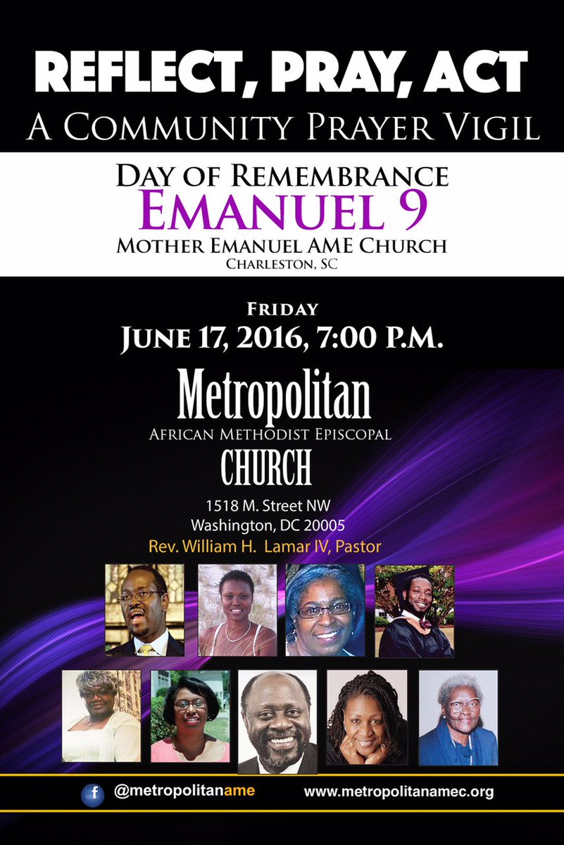Join @WilliamHLamarIV and @MetropolitanAME  6/17 @ 7pm for #Emanuel9 prayer vigil. Reflect. Pray. Act. https://t.co/WfxNpOG2x5