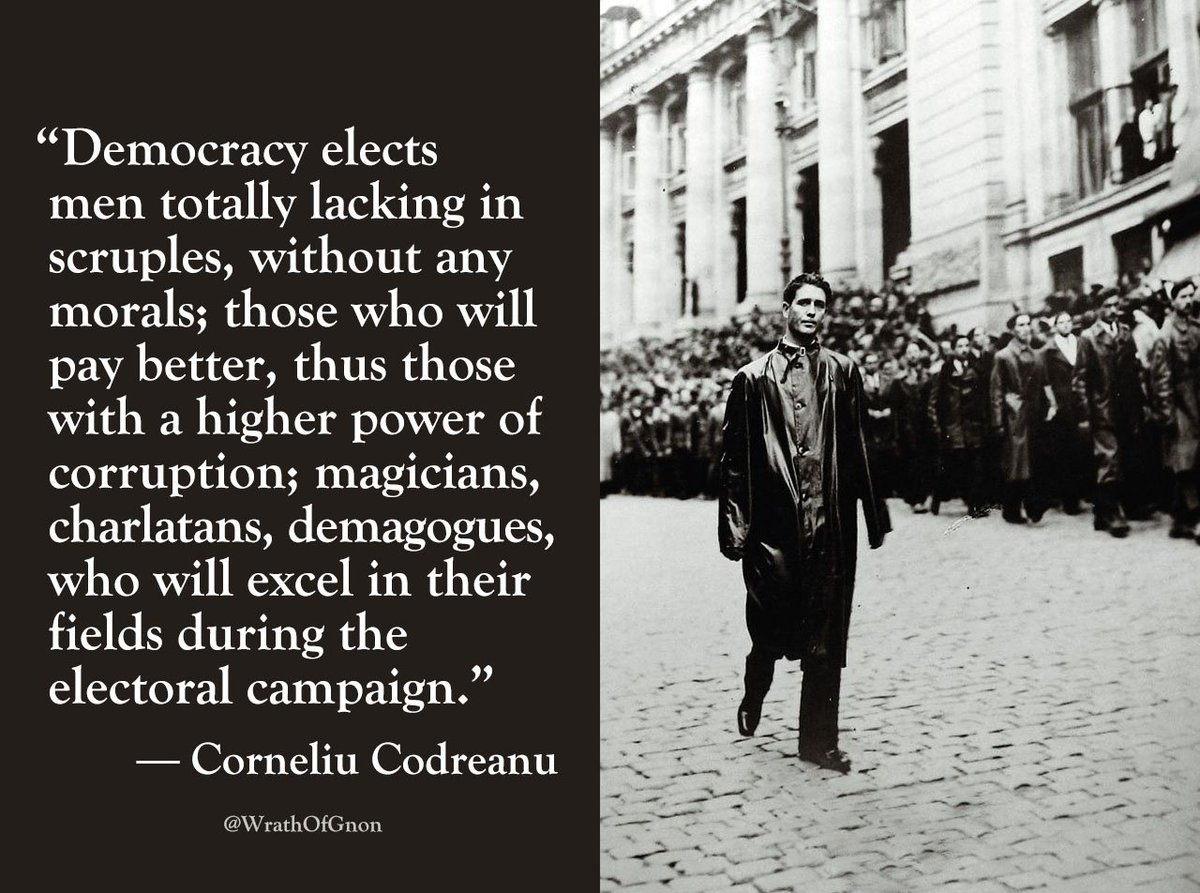 """Wrath Of Gnon on Twitter: """"""""Democracy elects men totally lacking in  scruples, without any morals."""" — Corneliu Codreanu… """""""