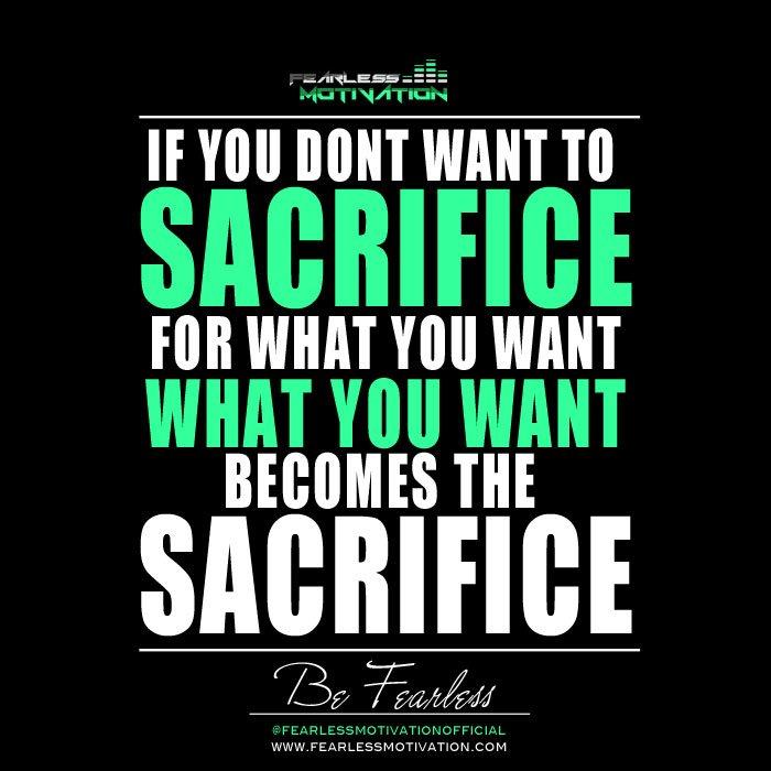 "Sacrifice Status: Fearless Motivation On Twitter: ""If You Don't Sacrifice"