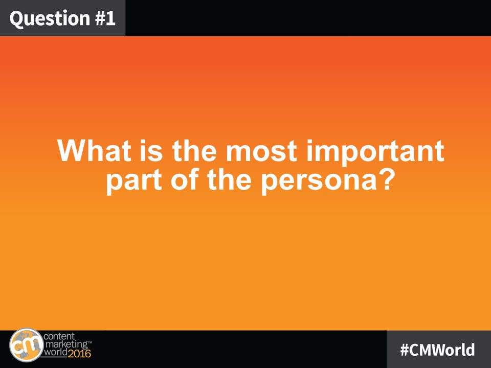 Q1: What is the most important part of the persona? #CMWorld https://t.co/DsjyKVFaBE