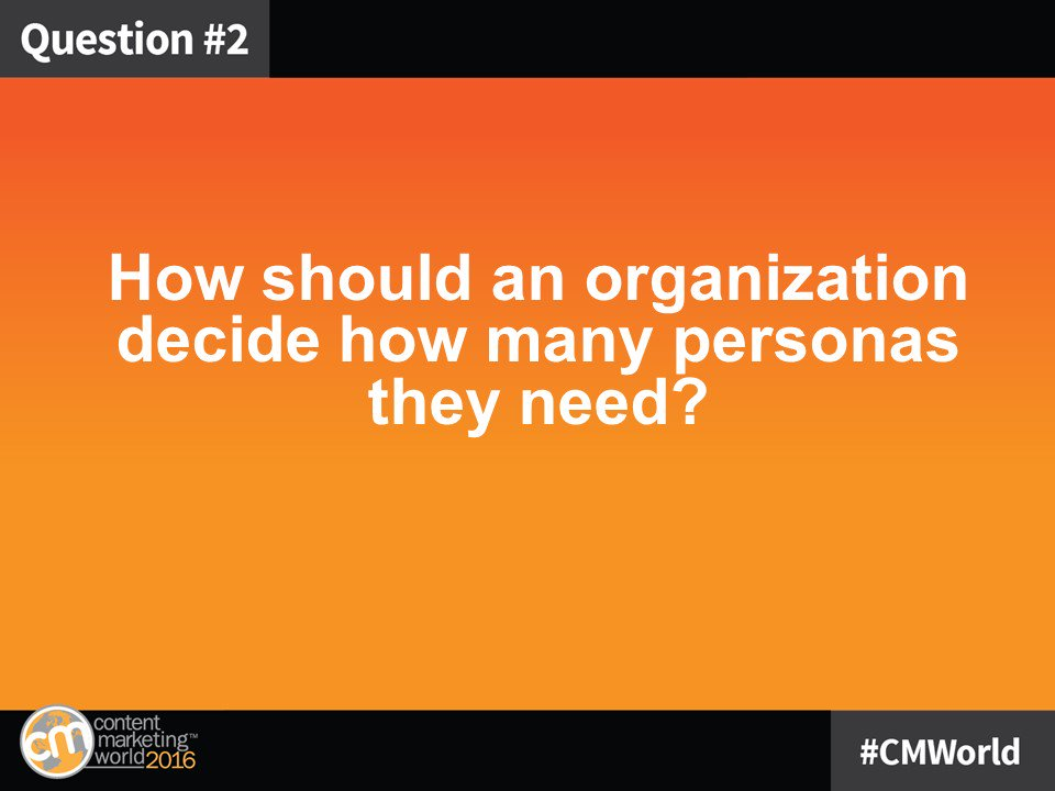 Q2: How should an organization decide how many personas they need? #CMWorld https://t.co/sMndiO3qDo