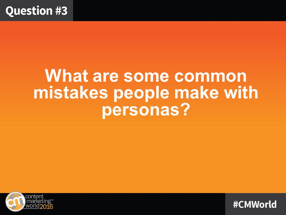 Q3: What are some common mistakes people make with personas? #CMWorld https://t.co/roITUSWOAS