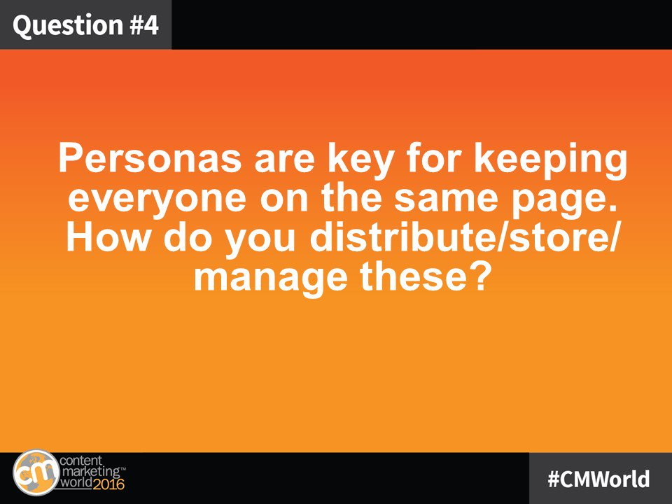 Q4: Personas are key for keeping everyone on the same page. How do you distribute/store/ manage these? #CMWorld https://t.co/ArFou3heJc