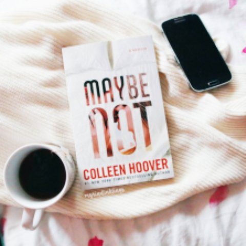 45. Maybe Not, Colleen Hoover. https://t.co/isnjv08twX