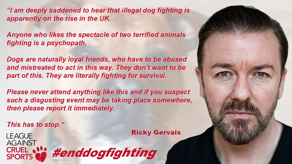 A dog fight happens every day in the UK! Join @rickygervais & speak out to #enddogfighting - https://t.co/kDhkYzBHP2 https://t.co/gzSLjbUuY7