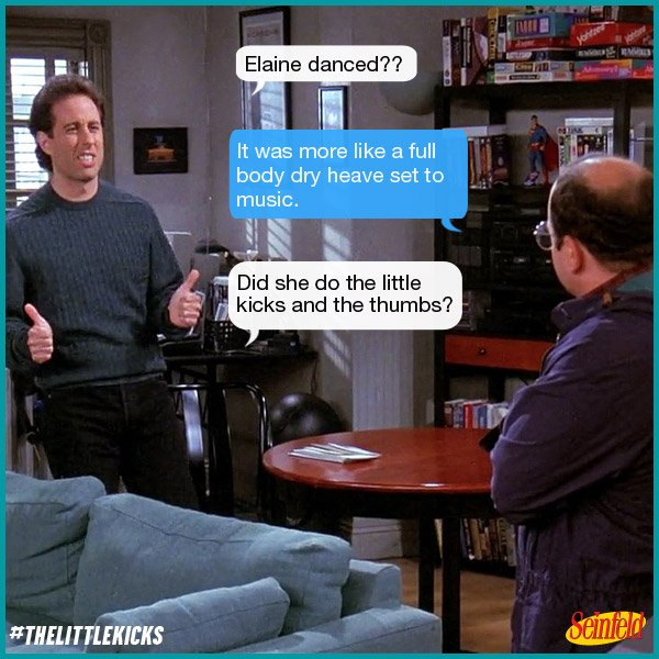 Seinfeld On Twitter Did She Do The Little Kicks And The Thumbs