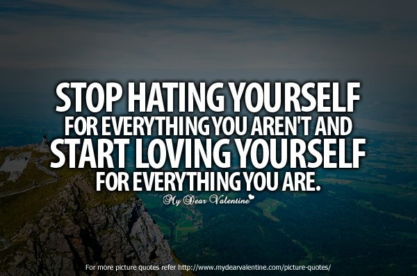 Stop HATING yourself for everything you aren't & Start LOVING yourself for everything you are! https://t.co/wMzKNU4Igy
