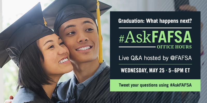 Thumbnail for May 2016 #AskFAFSA Office Hours: Graduation - What's Next?