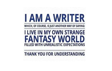 """I am a writer. I live in a strange fantasy world filled with unrealistic expectations. Thank you for understanding"" https://t.co/XPHJs2JOfc"