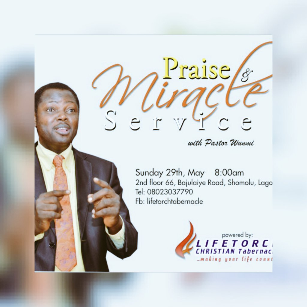 Join pstwunmi this Sunday for praise and miracle service 8am at lifetorch 66Bajulaye road shomolu. See you there. pic.twitter.com/LJRWmyHwE2