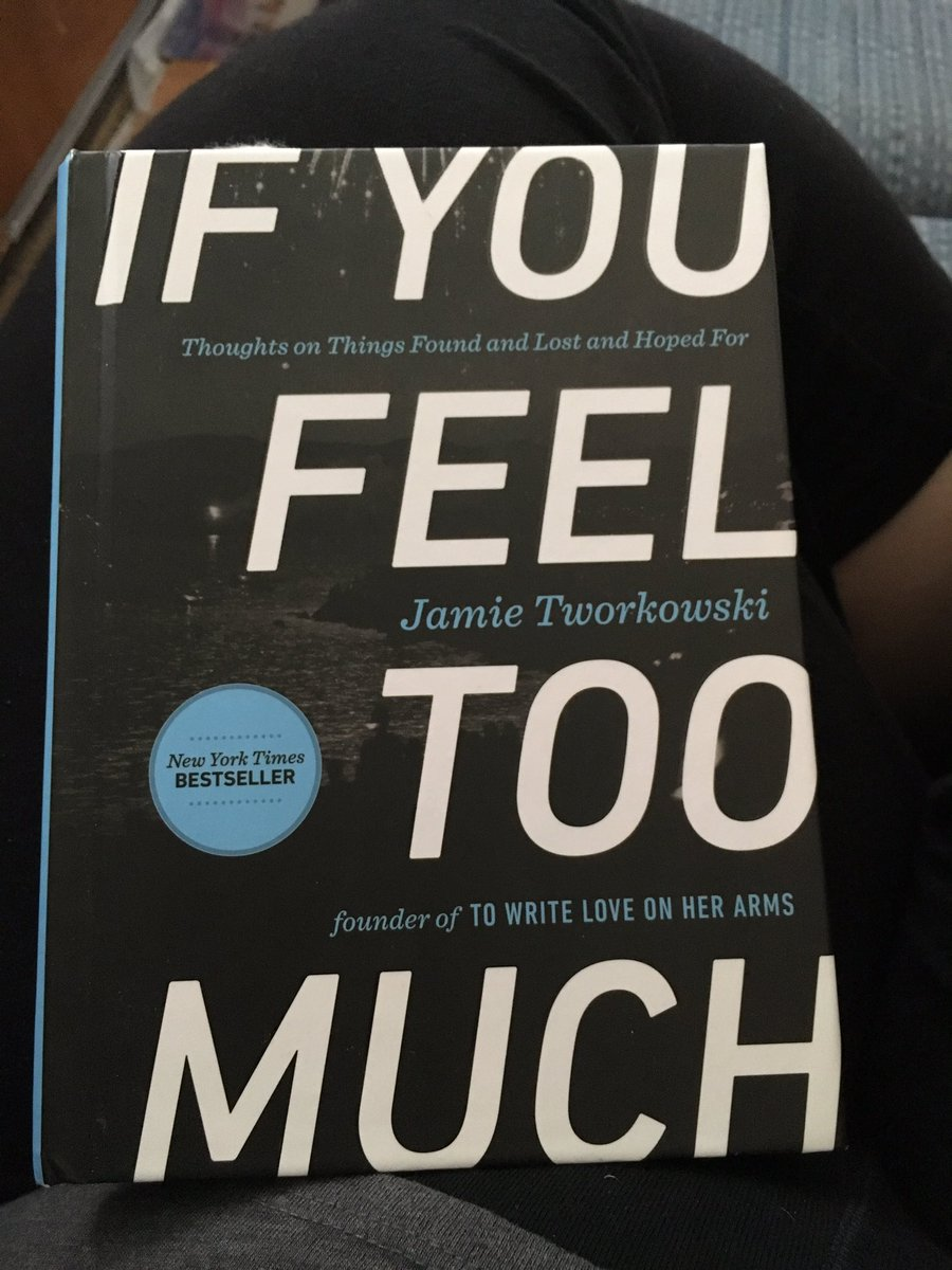 After today I think I need to read some. @TWLOHA @jamietworkowski #IFeelTooMuch https://t.co/nMgeKcBe9i