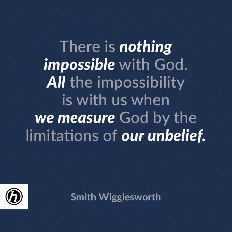 OakHillsChurch On Twitter There Is Nothing Impossible With God Mesmerizing Smith Wigglesworth Quotes