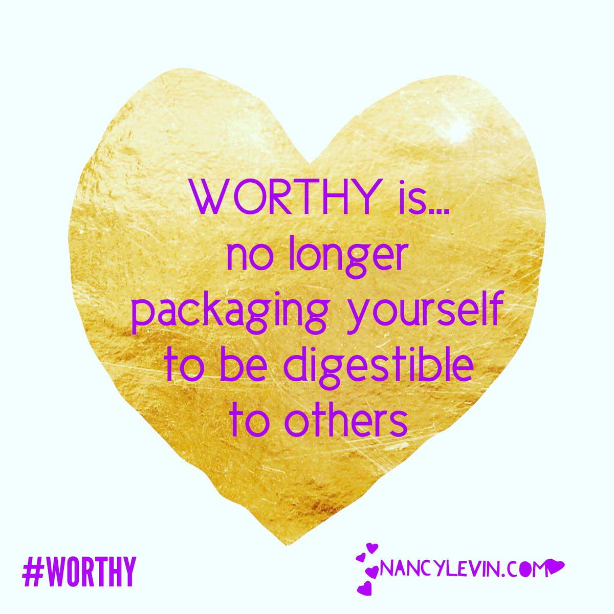 WORTHY is...no longer packaging yourself to be digestible to others #worthy