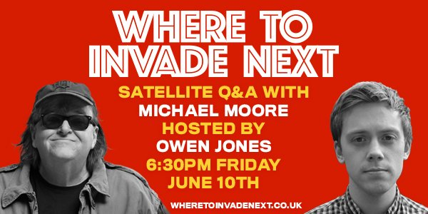 We're delighted that @OwenJones84 is hosting @WhereToInvade satellite Q&A with Michael Moore https://t.co/8Dq3bWsgDJ https://t.co/X06mRw6YOm
