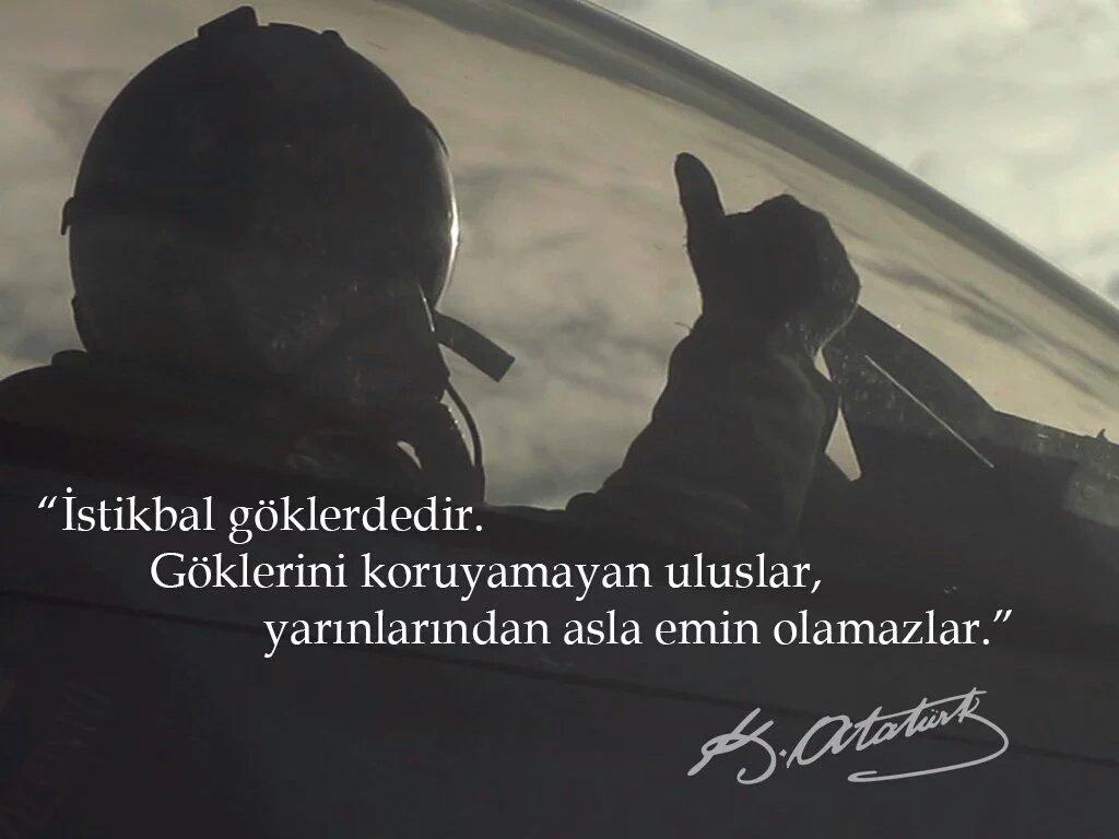 """Havaakuvvetleri på Twitter: """"""""İstikbal göklerdedir!!. Göklerini koruyamayan  uluslar, yarınlarından asla emin olamazlar."""" ~Mustafa Kemal ATATÜRK… """""""