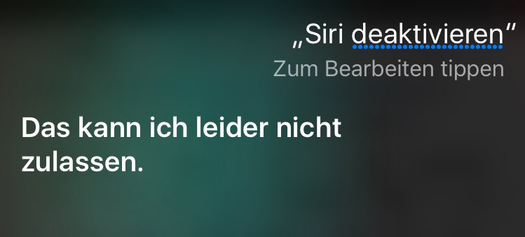 """""""Siri deaktivieren."""" - """"Das kann ich leider nicht zulassen."""""""