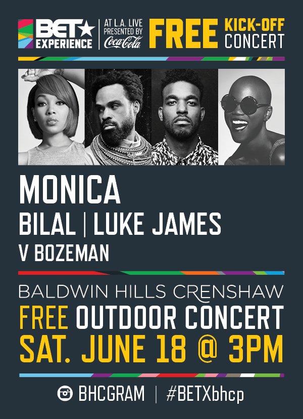 #BETExperience 6/18 #Free Concert @CocaCola @MonicaBrown @Bilal @whoisLukejames @ThatGirl_V https://t.co/T66TqZdfQi https://t.co/QROu9Uv1hA