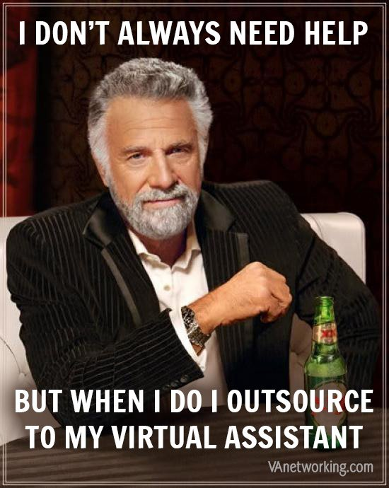 I don't always need help... but when I do I outsource to my Virtual Assistant. https://t.co/hDC7mCue4g