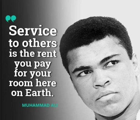 """Service to others is the rent you pay for your room here on earth.""  ― Muhammad Ali                      #RIPChamp https://t.co/PLEV4uFluL"