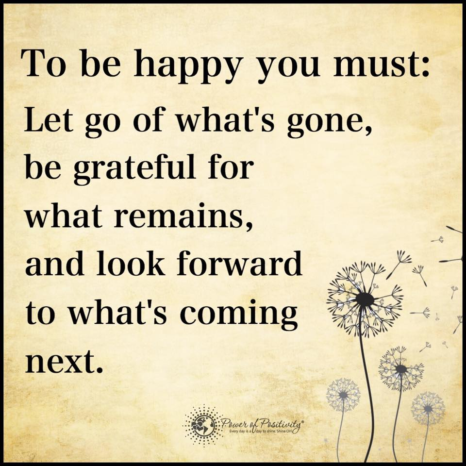 Power Of Positivity On Twitter To Be Happy You Must Let Go