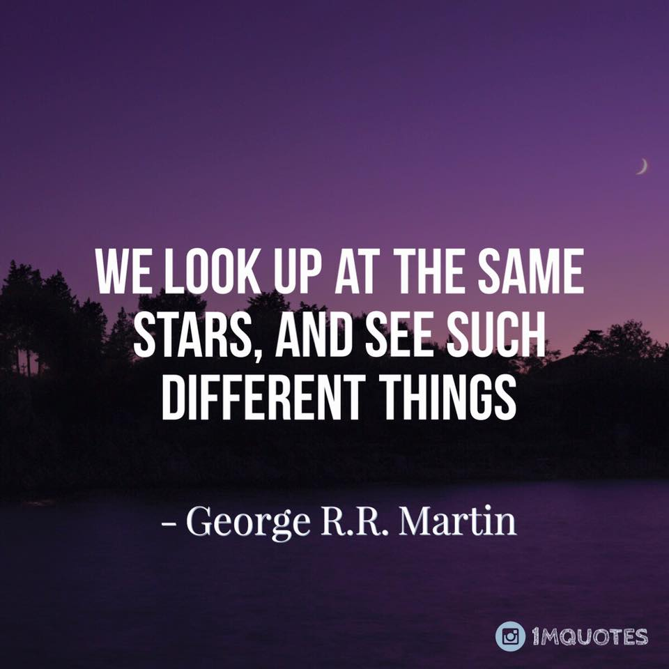 Quotes On Twitter We Look Up At The Same Stars And See Such