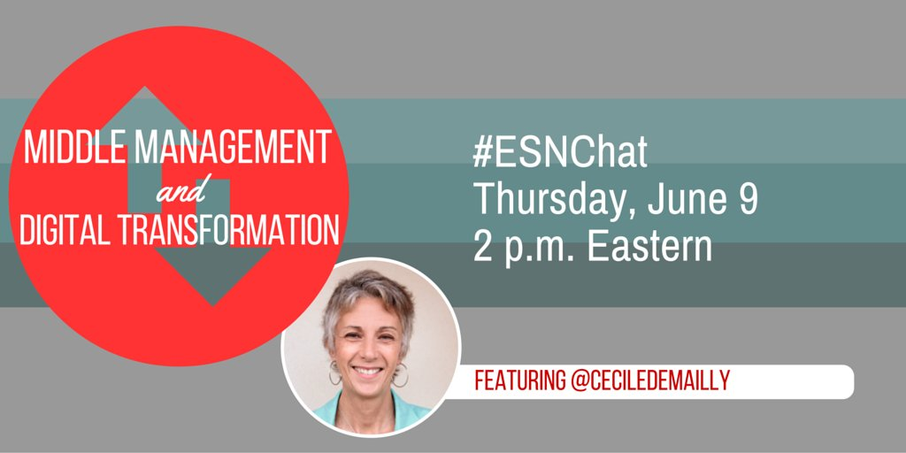 On today's #ESNchat we're discussing Middle Management & Digital Transformation featuring @CecileDemailly https://t.co/LU1psuiJOZ