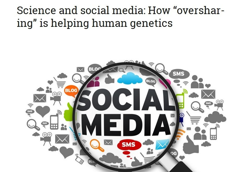 "Science and social media: How ""oversharing"" is helping human genetics – MiSciWriters"