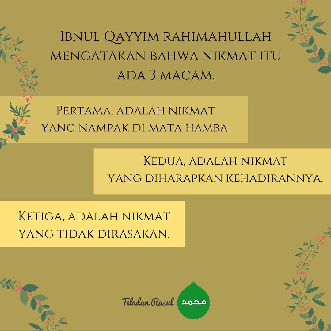 Ibnul Qayyim rahimahullah mengatakan bahwa nikmat itu ada 3 macam #TeladanRasul