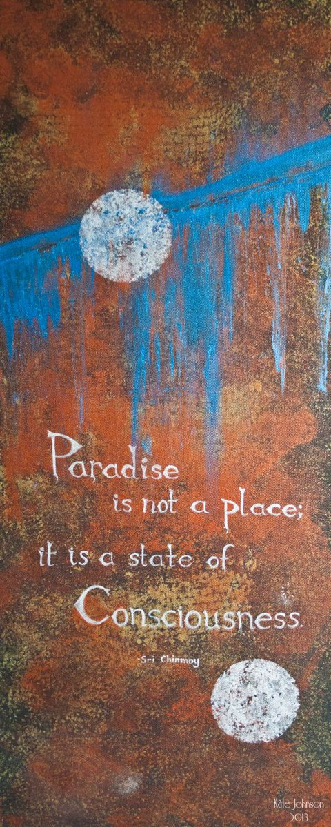 Paradise is not a place; it is a state of Consciousness. -Sri Chinmoy https://t.co/Sg85g65psD
