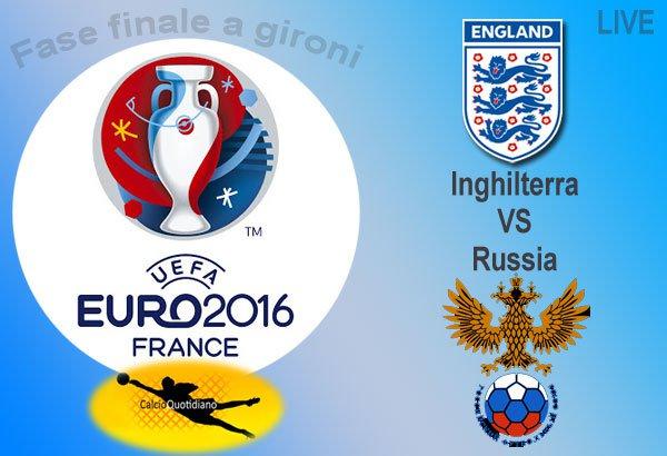 INGHILTERRA-RUSSIA Streaming Gratis , guarda Euro 2016 Diretta Calcio LIVE TV Oggi