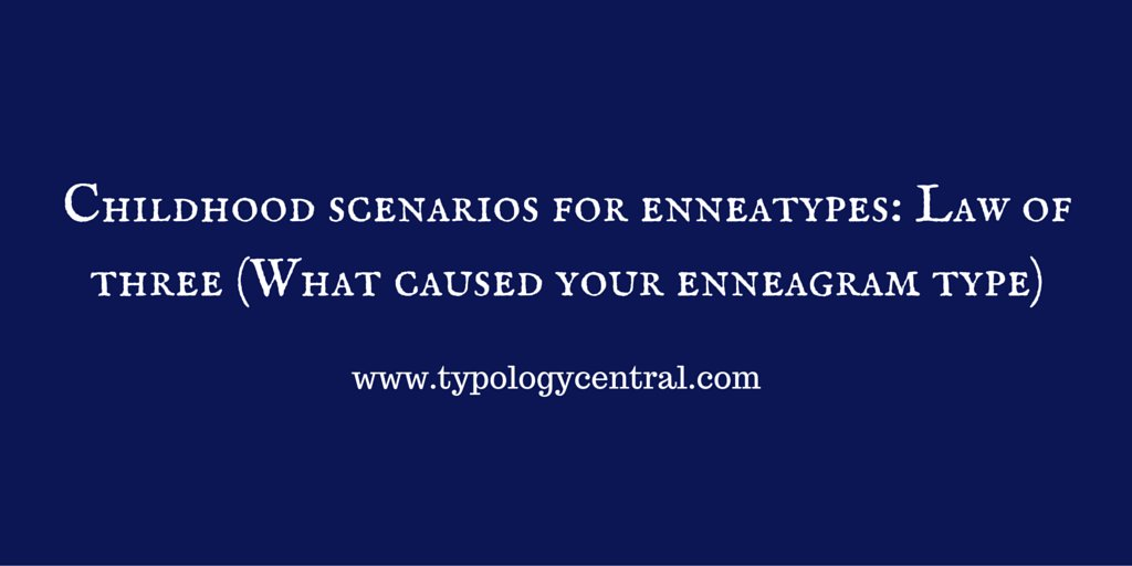 Childhood scenarios for #enneatypes: Law of three #MBTI #personalitytype #typologycentral https://t.co/wNHm2tIyfK https://t.co/DVRs1FxDq8