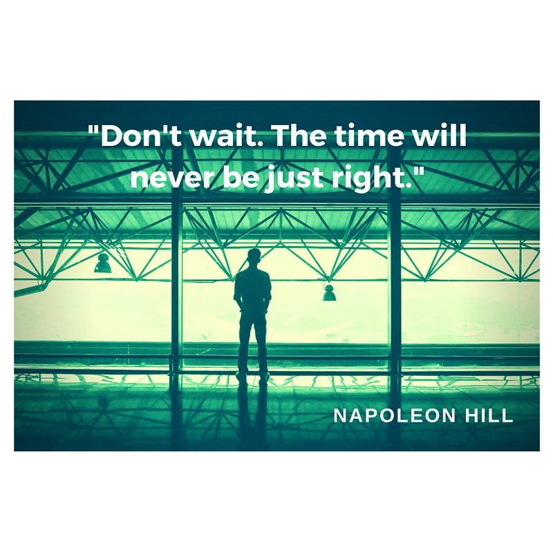 There is no better time than now. Napoleon Hill   #motivation pic.twitter.com/t6ZEih07cG #quote