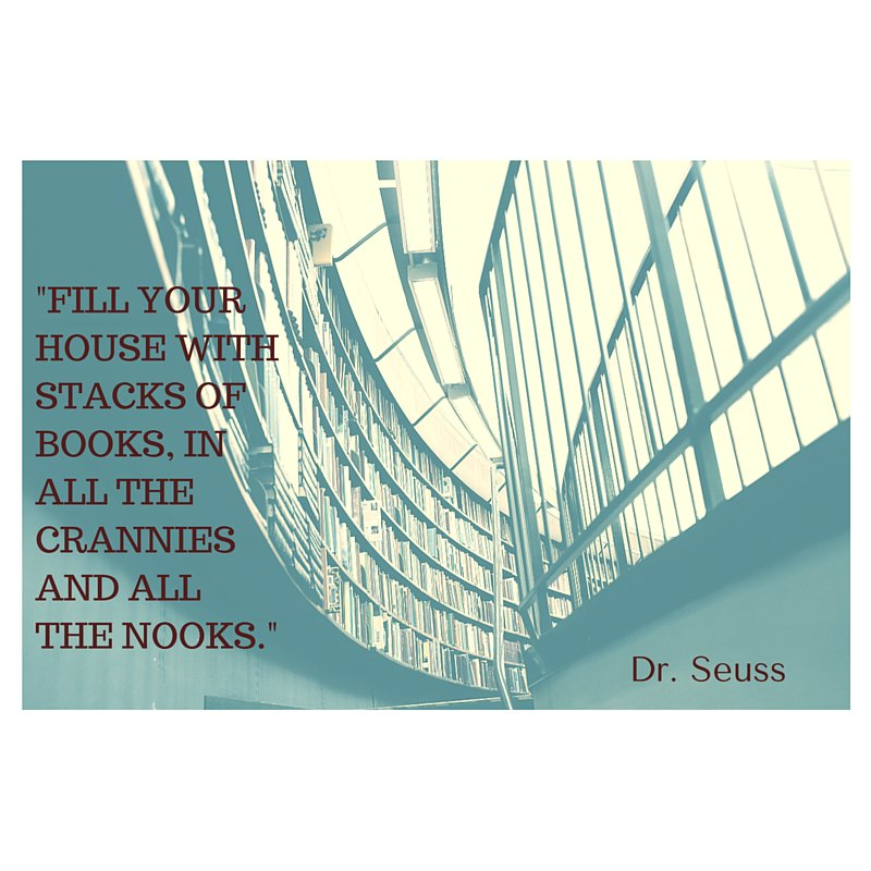 """""""Fill your house with stacks of books, in all the crannies and all the nooks.""""   #DrSeuss https://t.co/gStLINAfoY #quote"""