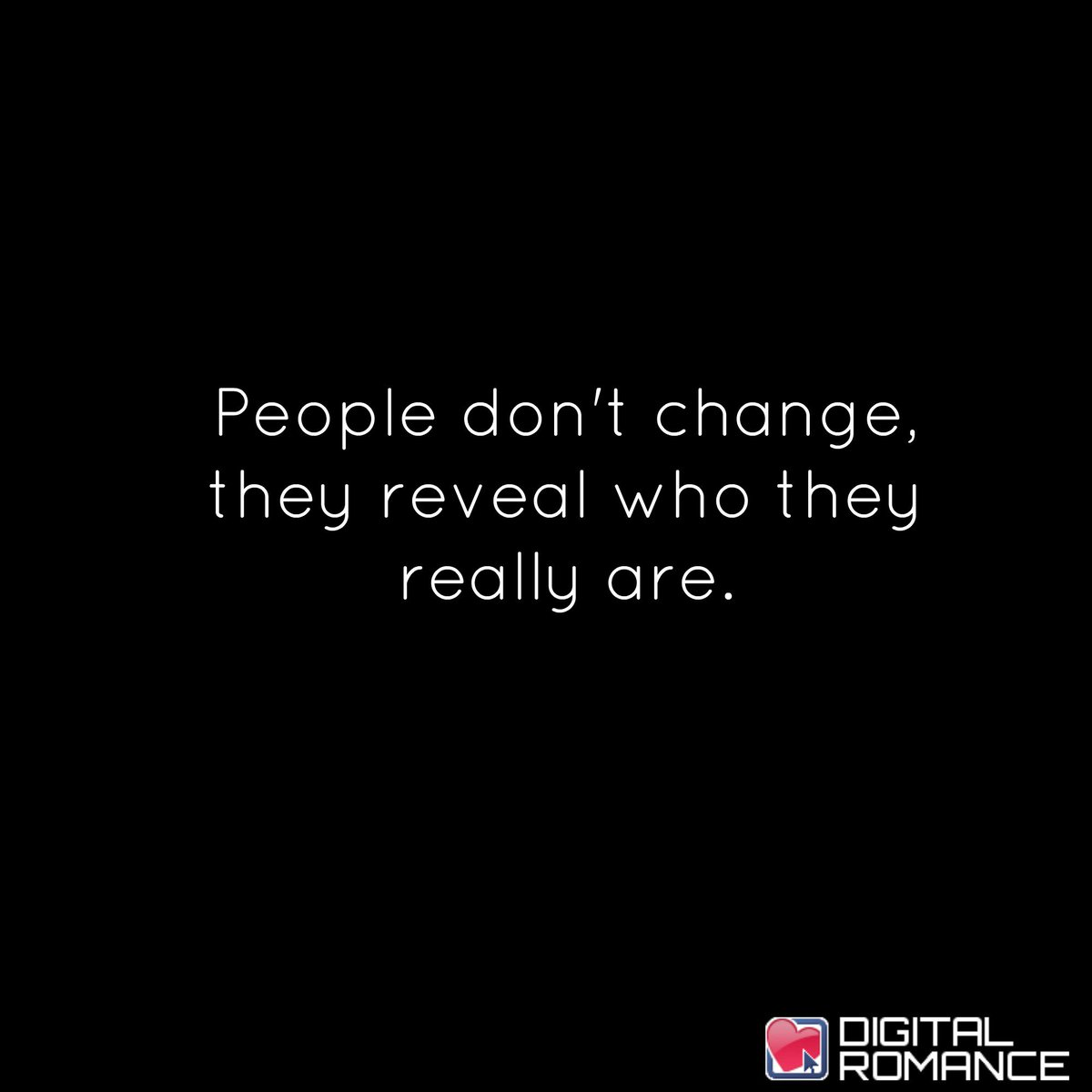 Digital Romance Inc On Twitter People Dont Change They Reveal