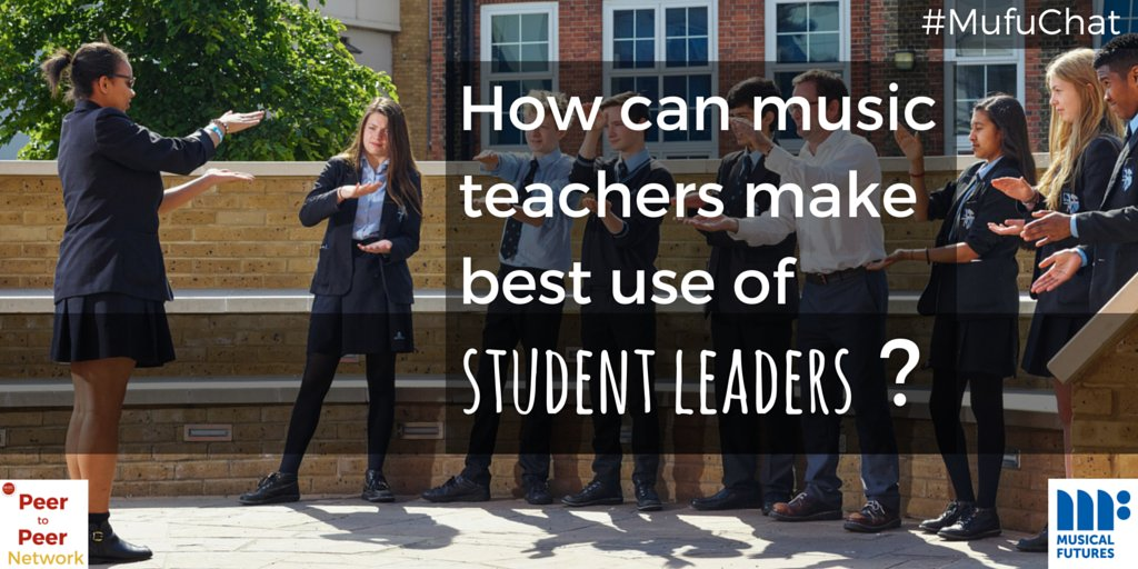 Thumbnail for How can music teachers make best use of student leaders?
