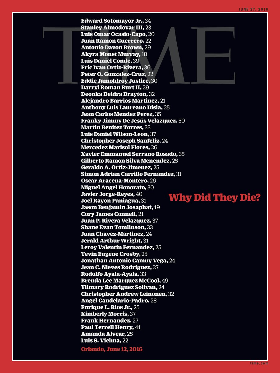 "The cover of this week's Time magazine is a list of names of the #Orlando victims. The headline: ""Why Did They Die?"" https://t.co/7m6rwgKL6H"