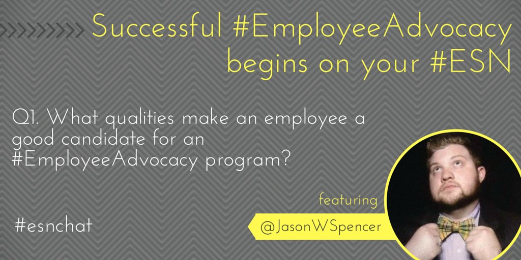 Q1: What qualities make an employee a good candidate for an #EmployeeAdvocacy program? #esnchat https://t.co/y7fUJr6p0L