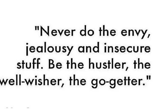 Positive Quotes On Twitter Never Do The Envy Jealousy And