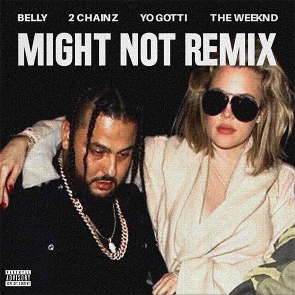 Belly - Might Not (Remix) Lyrics 1